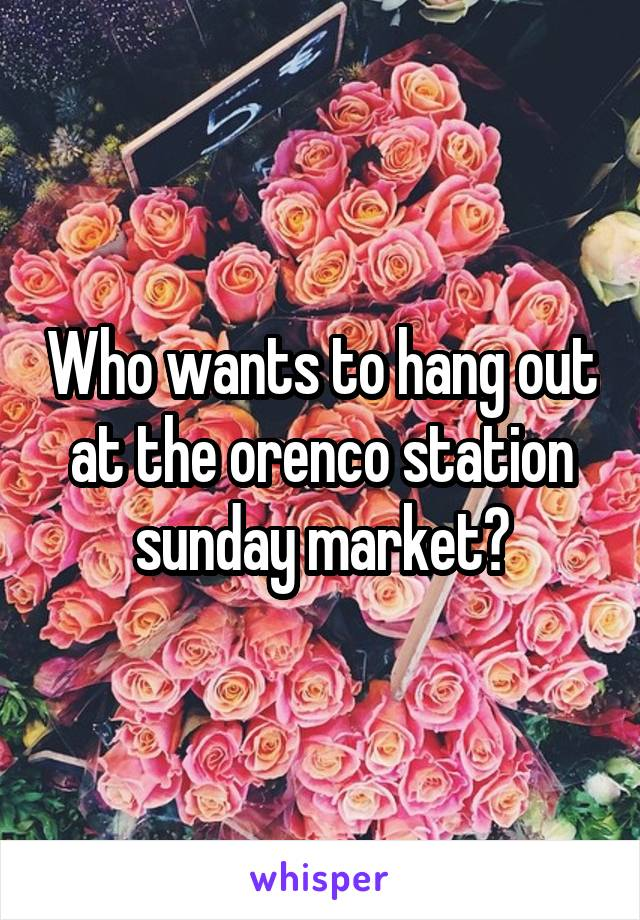 Who wants to hang out at the orenco station sunday market?