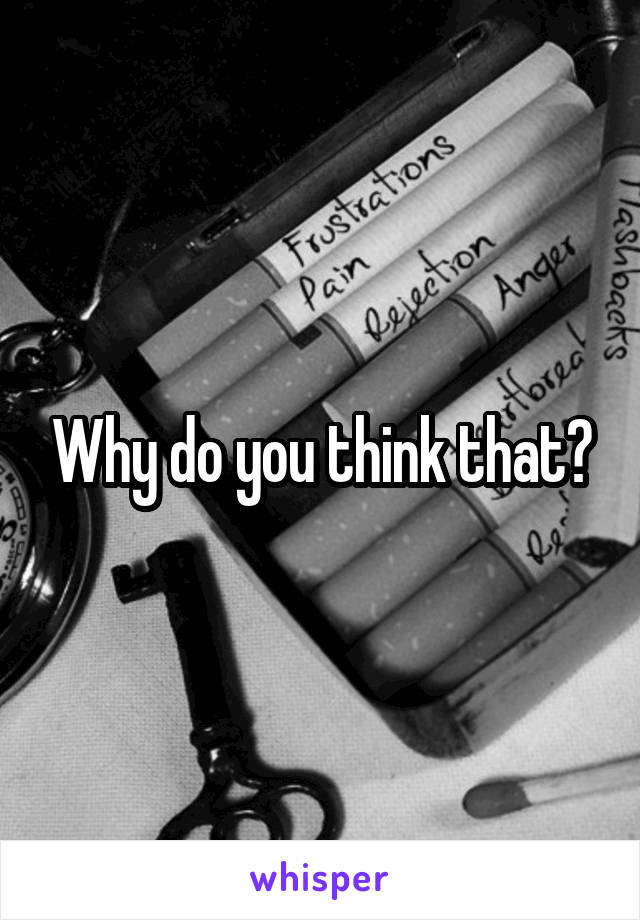 Why do you think that?