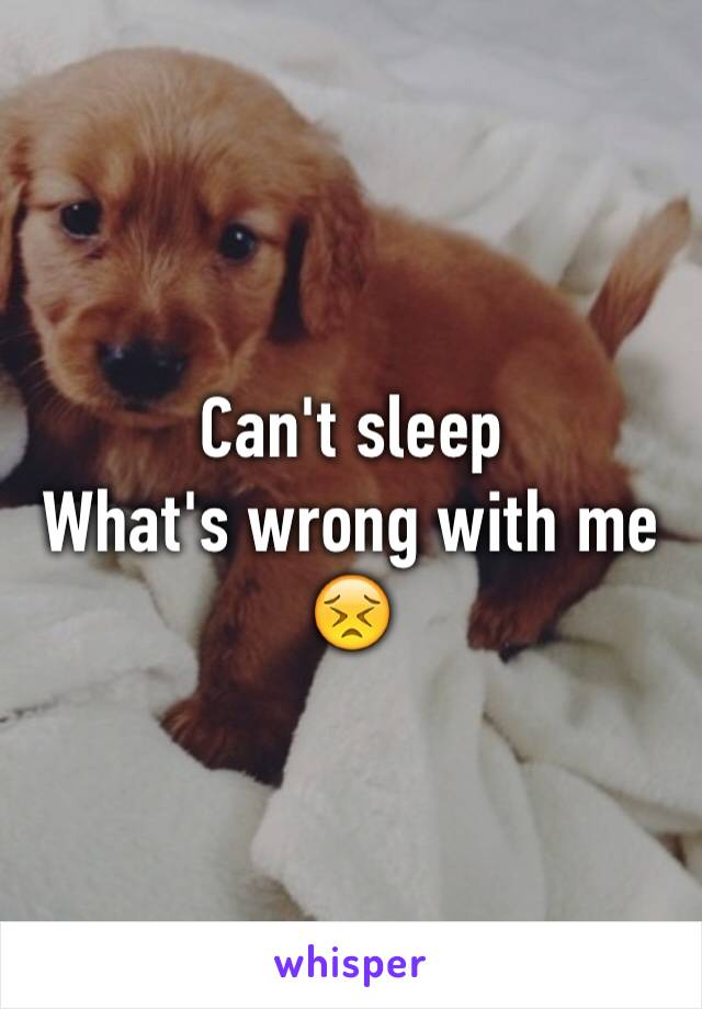 Can't sleep  What's wrong with me 😣