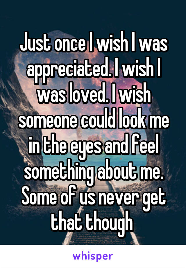 i wish i was loved
