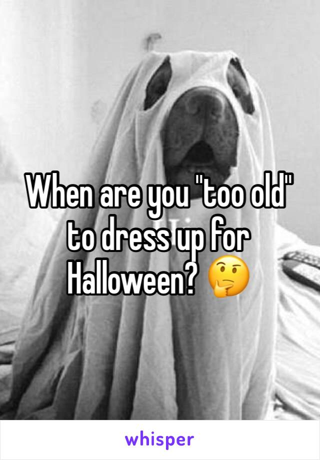 "When are you ""too old"" to dress up for Halloween? 🤔"