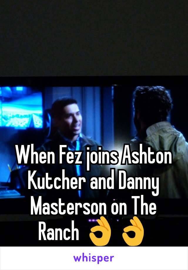 When Fez joins Ashton Kutcher and Danny Masterson on The Ranch 👌👌