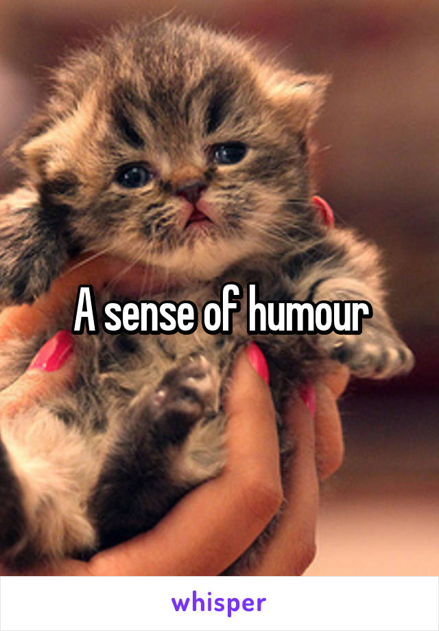 A sense of humour