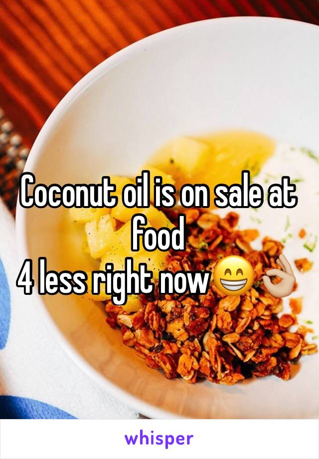 Coconut oil is on sale at food 4 less right now😁👌🏼