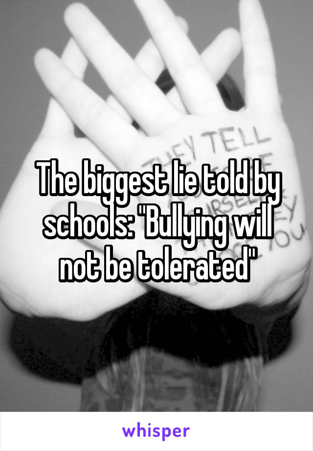 """The biggest lie told by schools: """"Bullying will not be tolerated"""""""