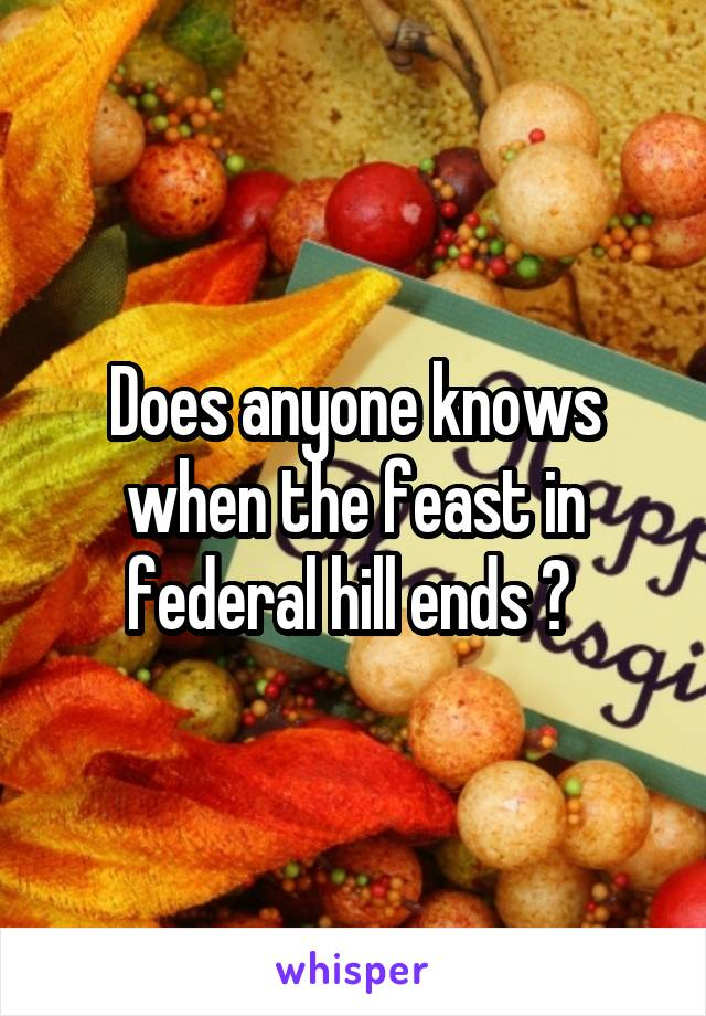 Does anyone knows when the feast in federal hill ends ?