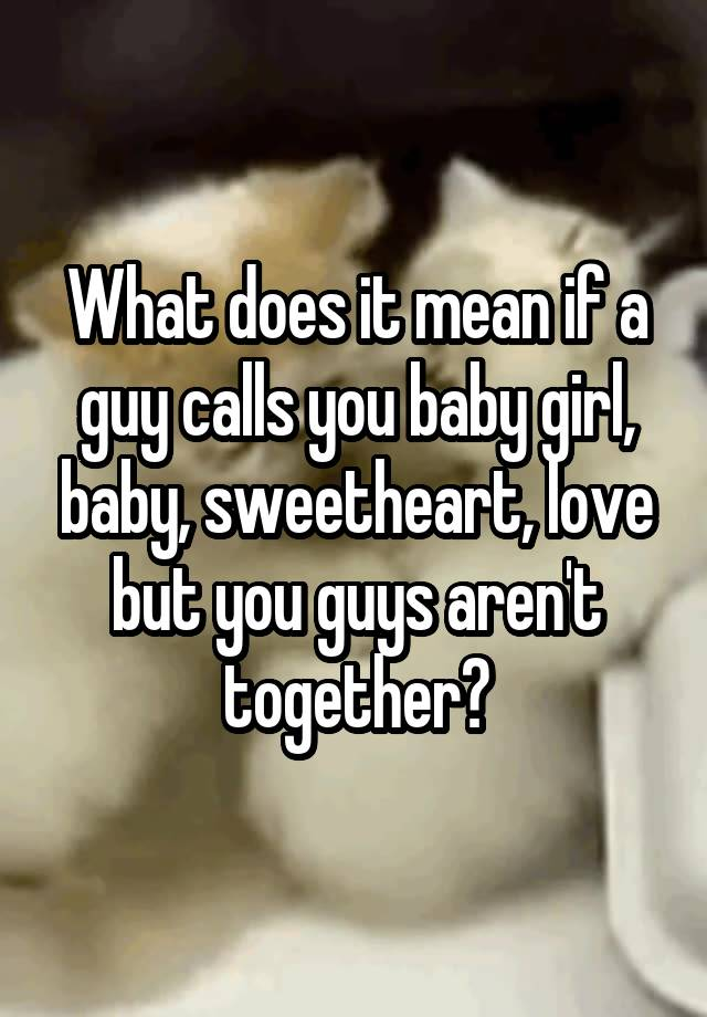what does it mean when a guy calls you baby in a text