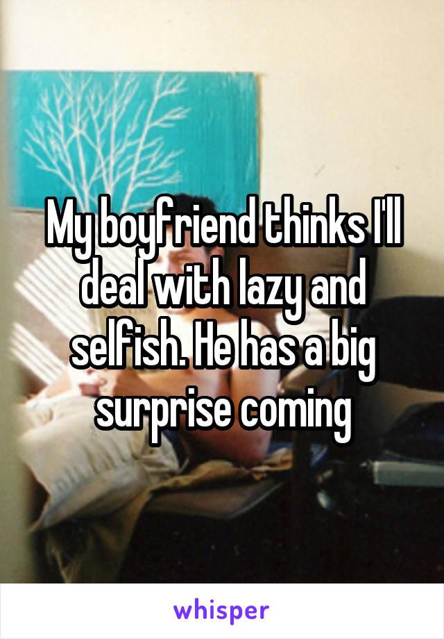 My boyfriend is lazy and selfish