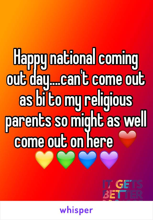 Happy national coming out day....can't come out as bi to my religious parents so might as well come out on here ❤️💛💚💙💜