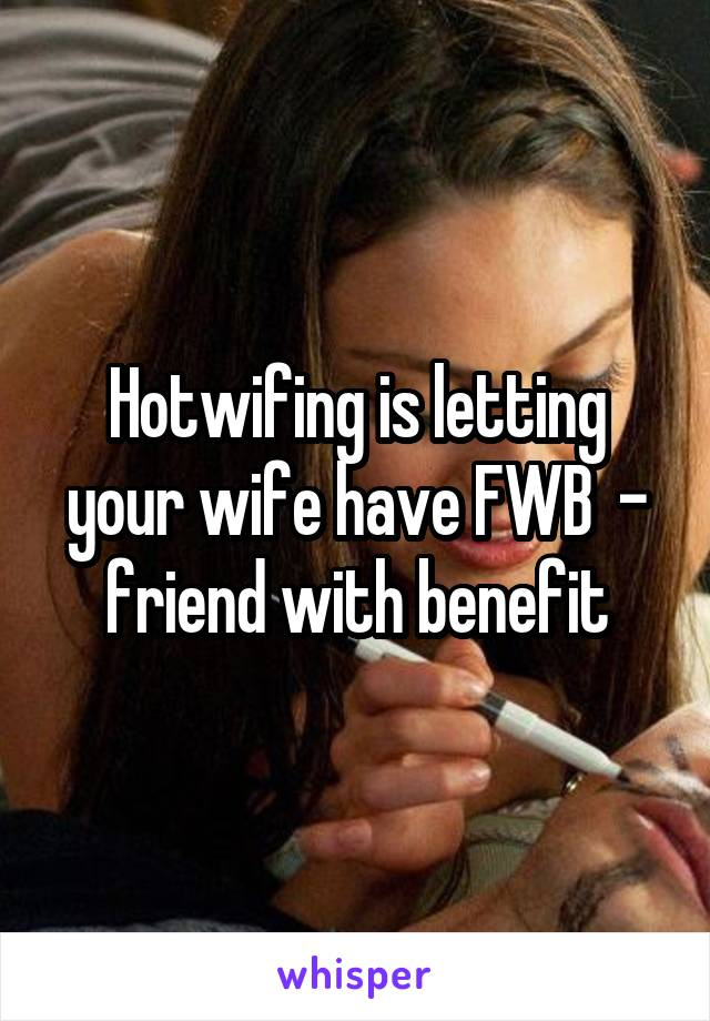 Letting your wife have an affair