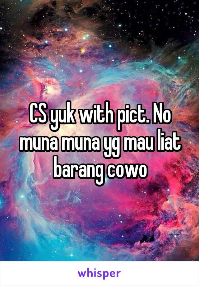 CS yuk with pict. No muna muna yg mau liat barang cowo