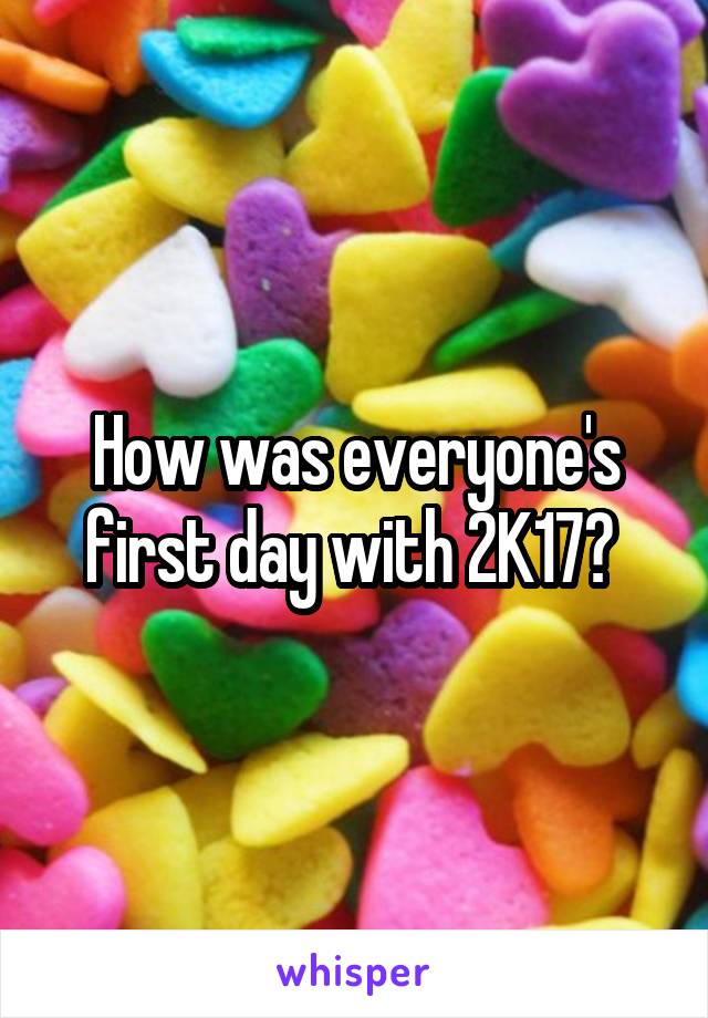 How was everyone's first day with 2K17?