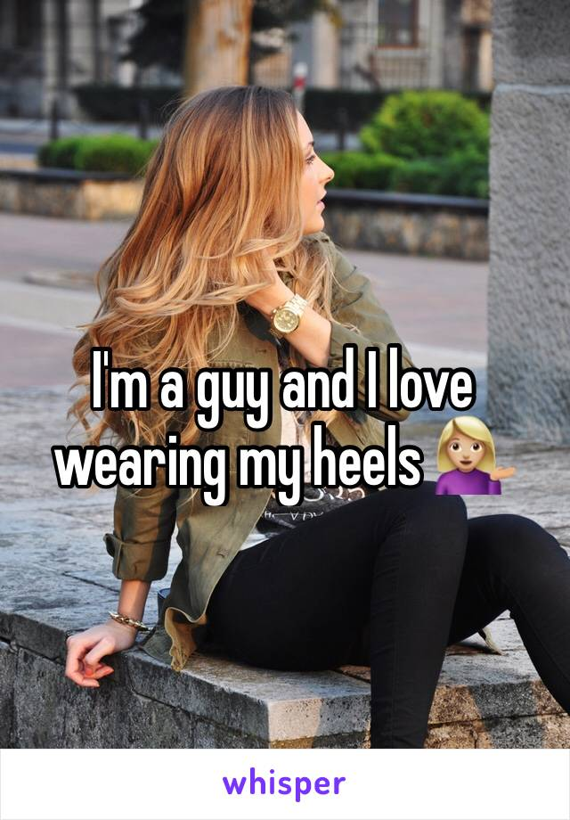 I'm a guy and I love wearing my heels 💁🏼