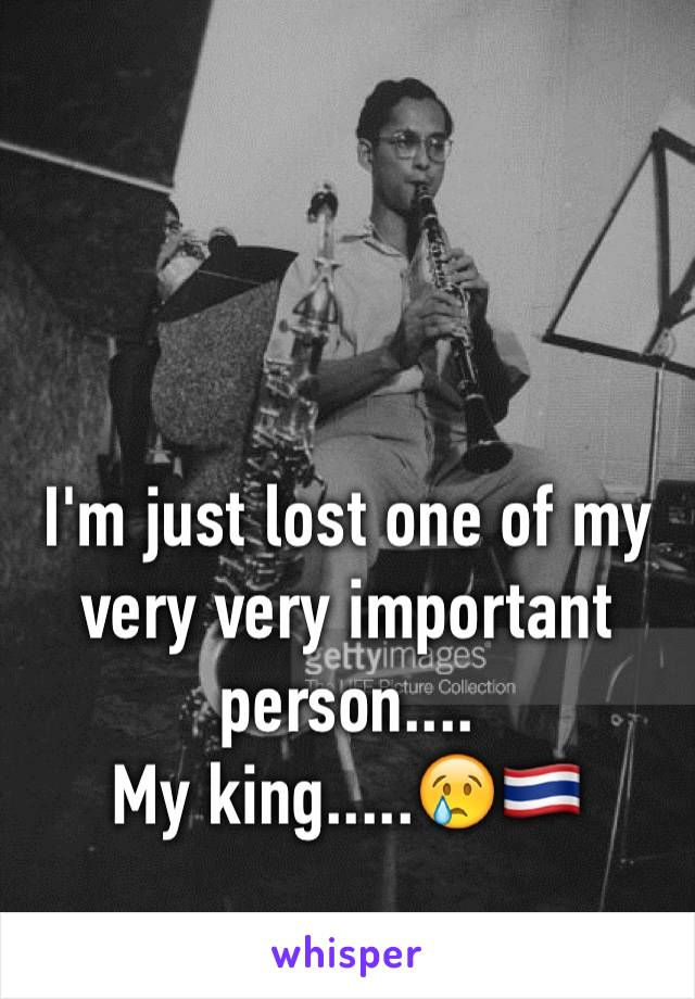 I'm just lost one of my very very important person.... My king.....😢🇹🇭