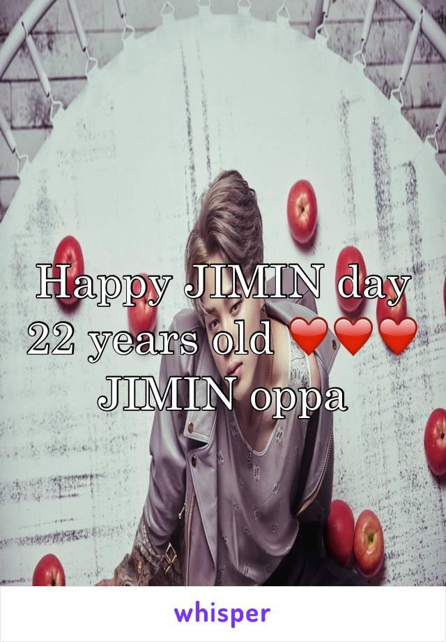 Happy JIMIN day  22 years old ❤️❤️❤️ JIMIN oppa