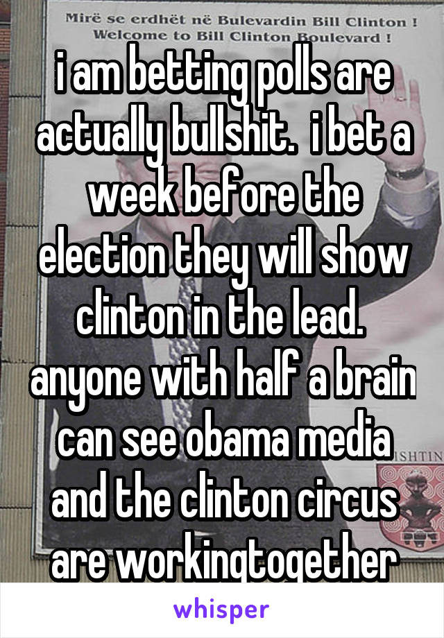 i am betting polls are actually bullshit.  i bet a week before the election they will show clinton in the lead.  anyone with half a brain can see obama media and the clinton circus are workingtogether