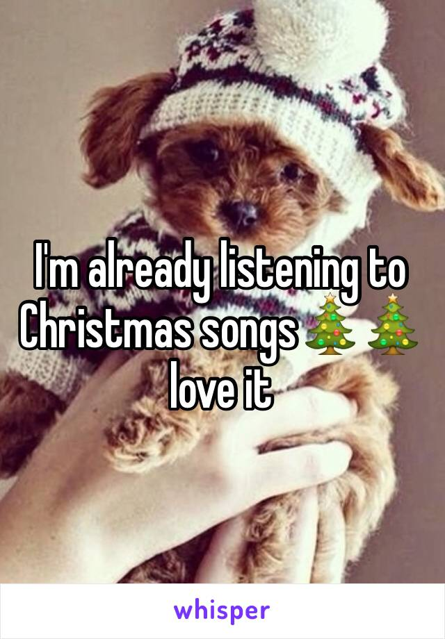 I'm already listening to Christmas songs🎄🎄love it