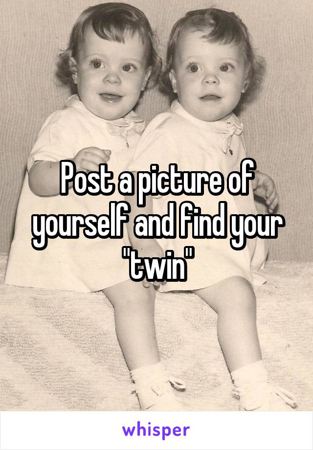 """Post a picture of yourself and find your """"twin"""""""