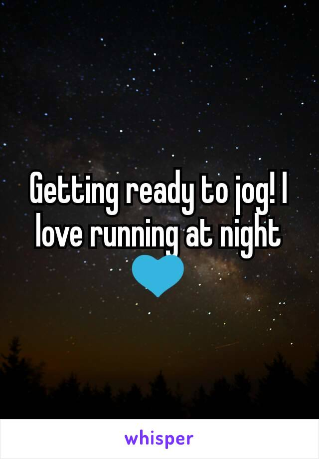 Getting ready to jog! I love running at night💙
