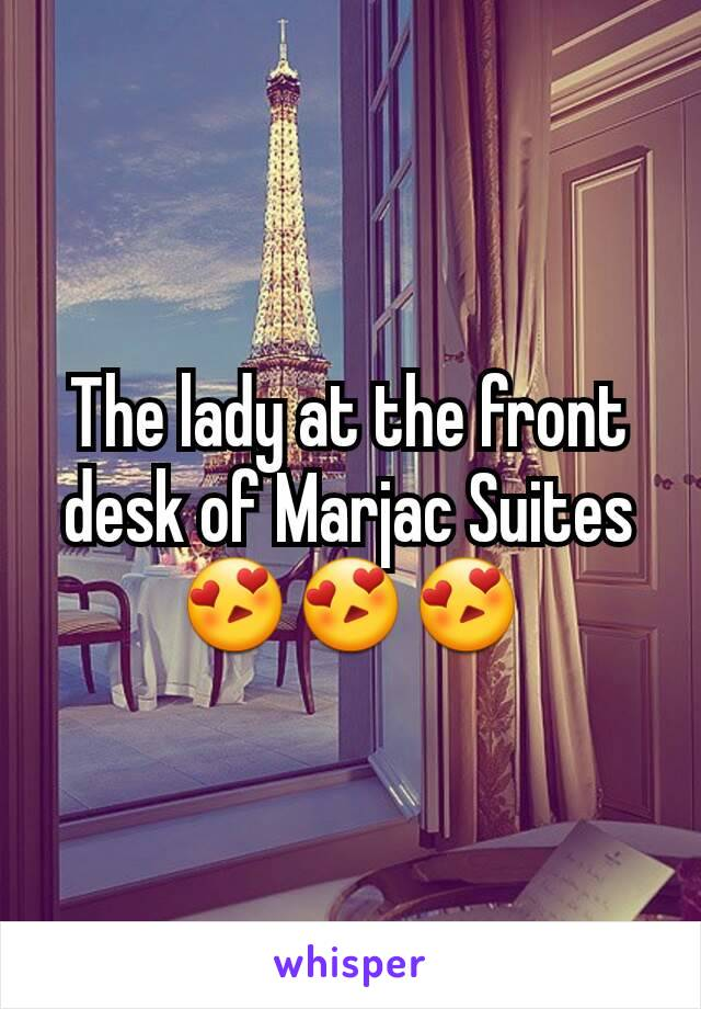 The lady at the front desk of Marjac Suites 😍😍😍