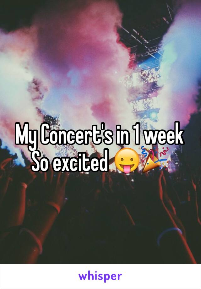My Concert's in 1 week So excited 😛🎉