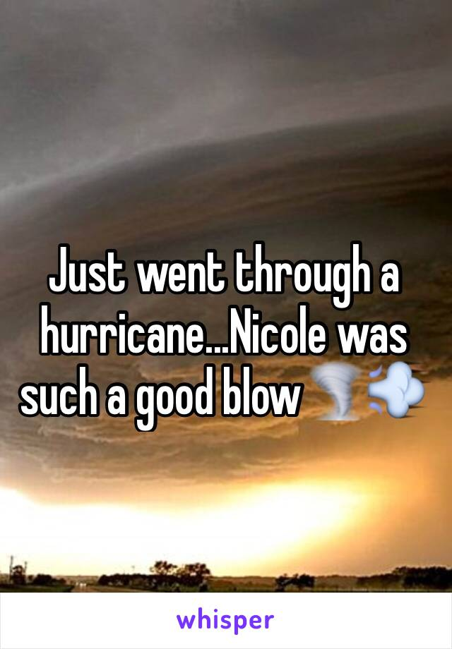 Just went through a hurricane...Nicole was such a good blow🌪💨