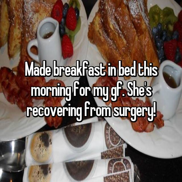 Made breakfast in bed this morning for my gf. She's recovering from surgery!