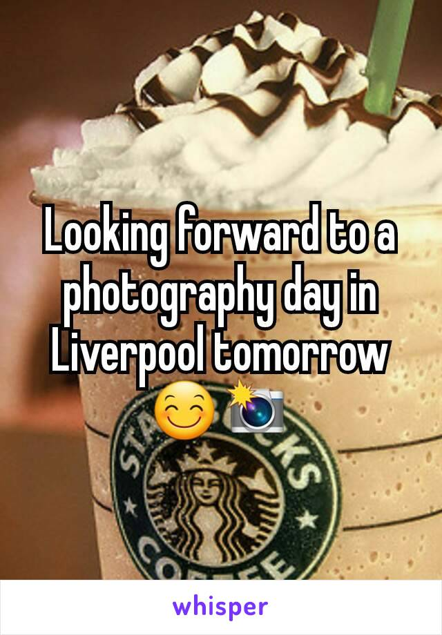 Looking forward to a photography day in Liverpool tomorrow 😊📸