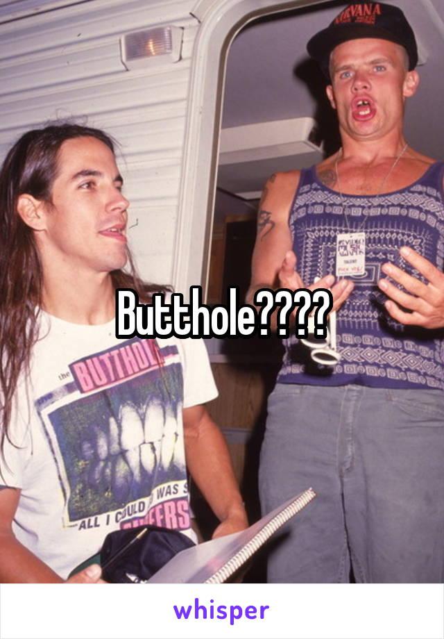 Butthole????