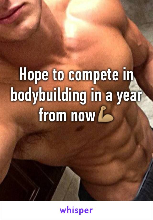 Hope to compete in bodybuilding in a year from now💪🏽