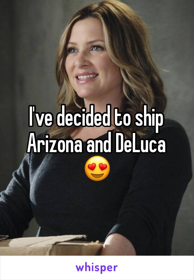 I've decided to ship Arizona and DeLuca 😍
