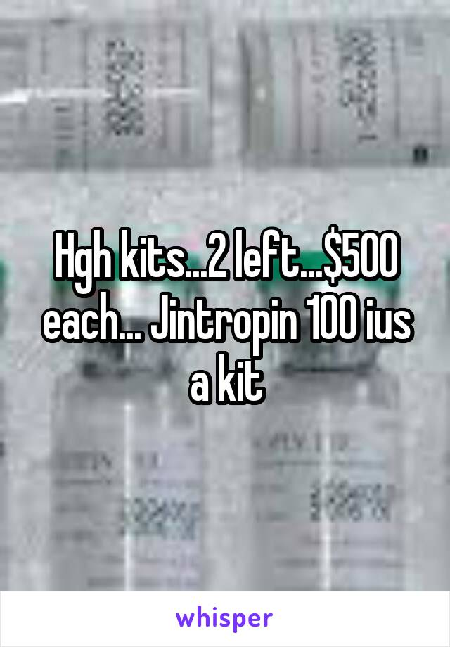 Hgh kits...2 left...$500 each... Jintropin 100 ius a kit