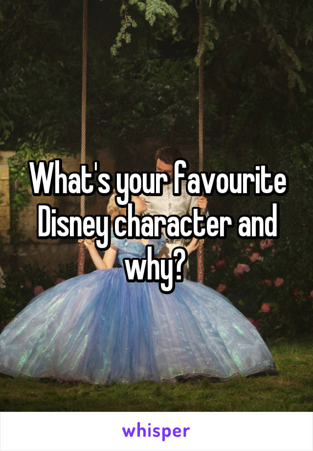 What's your favourite Disney character and why?