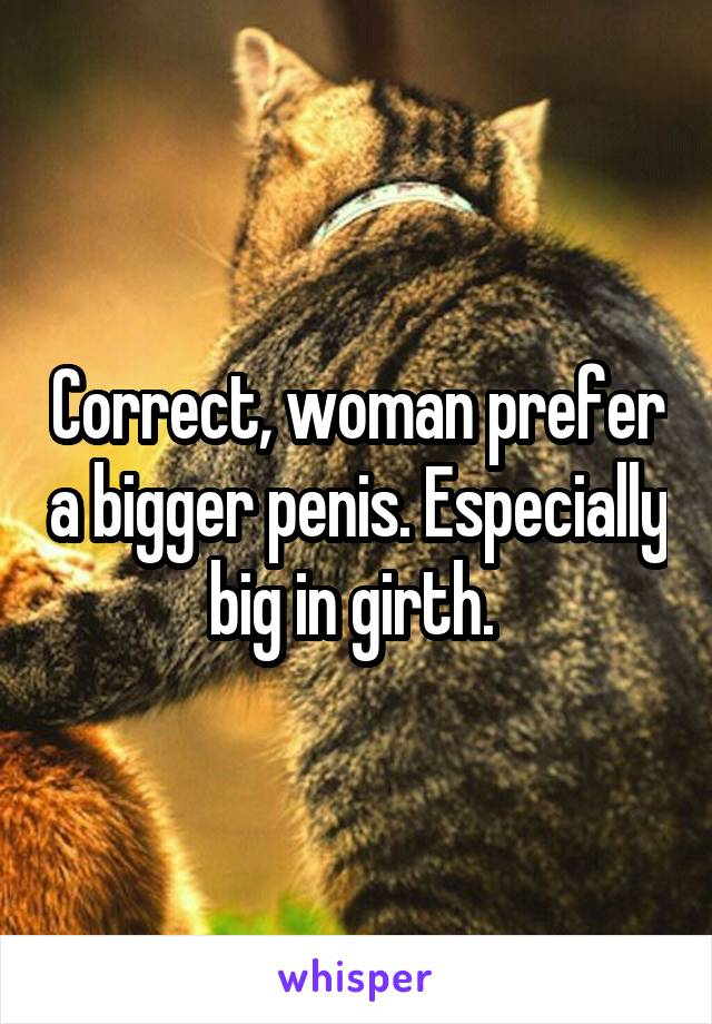 why do women like big penis