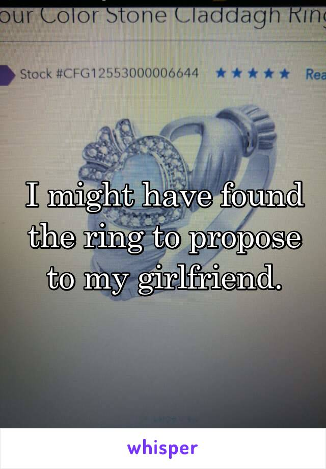 I might have found the ring to propose to my girlfriend.