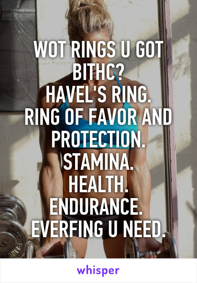 wot rings u got bithc havel s ring ring of favor and protection