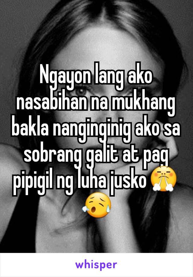 Ngayon lang ako nasabihan na mukhang bakla nanginginig ako sa sobrang galit at pag pipigil ng luha jusko😤😥
