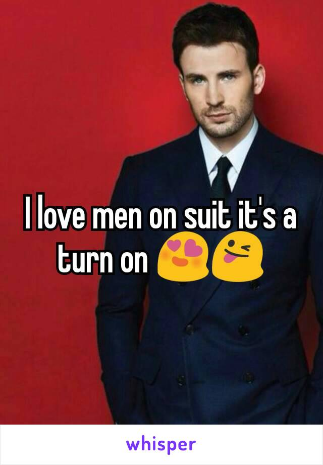 I love men on suit it's a turn on 😍😜