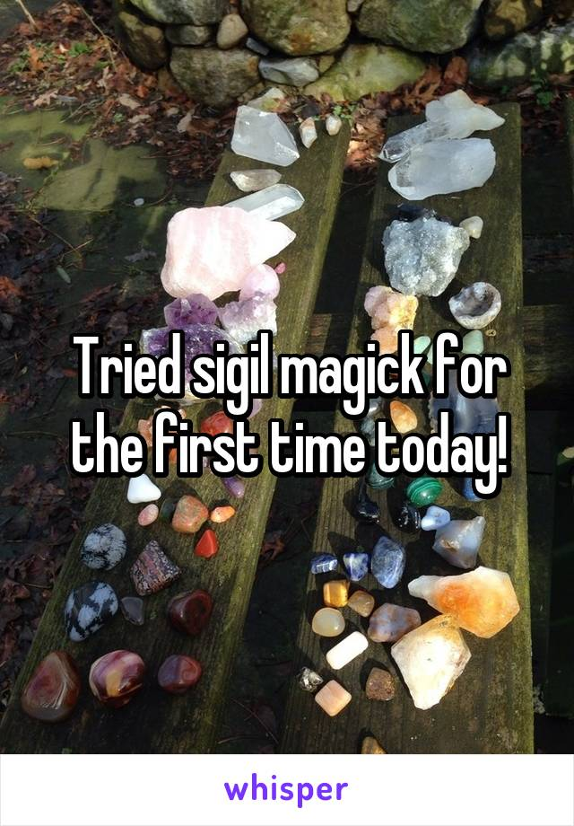 Tried sigil magick for the first time today!