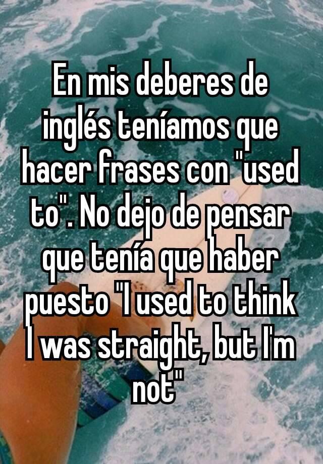 En Mis Deberes De Inglés Teníamos Que Hacer Frases Con Used