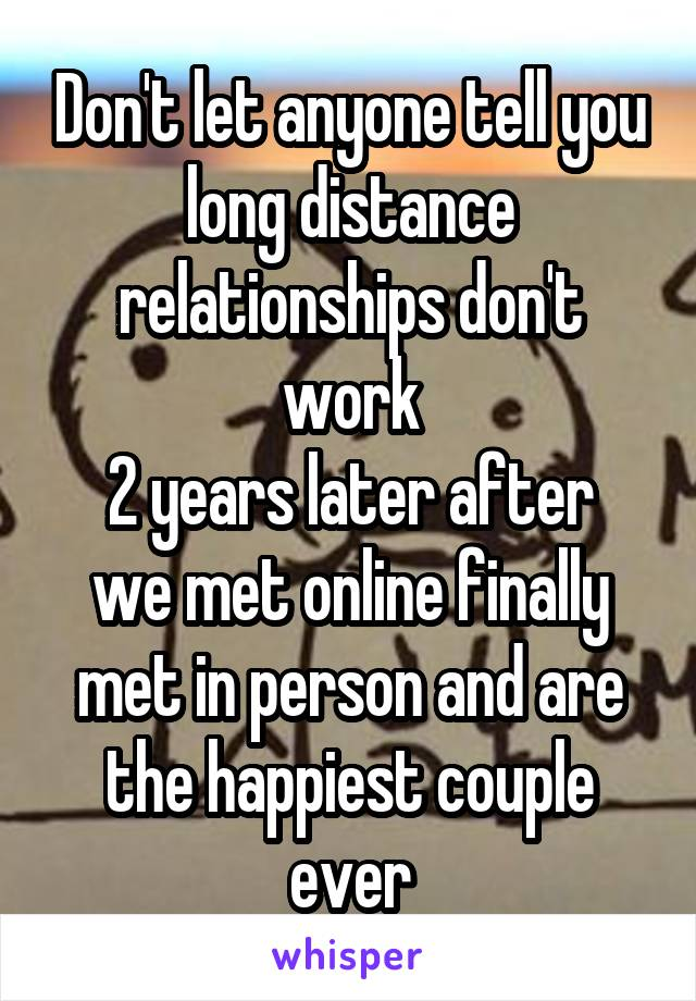 Don't let anyone tell you long distance relationships don't work 2 years later after we met online finally met in person and are the happiest couple ever