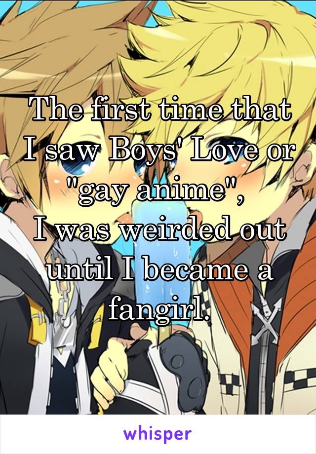The first time that I saw Boys' Love or