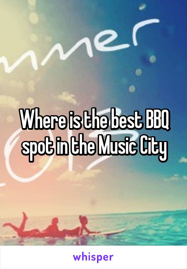 Where is the best BBQ spot in the Music City