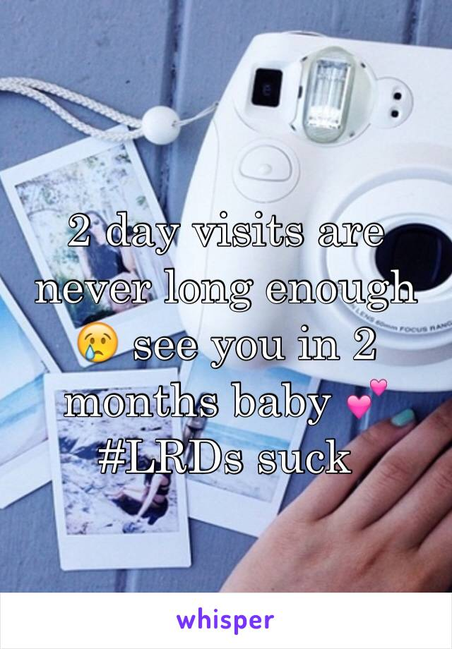 2 day visits are never long enough 😢 see you in 2 months baby 💕 #LRDs suck