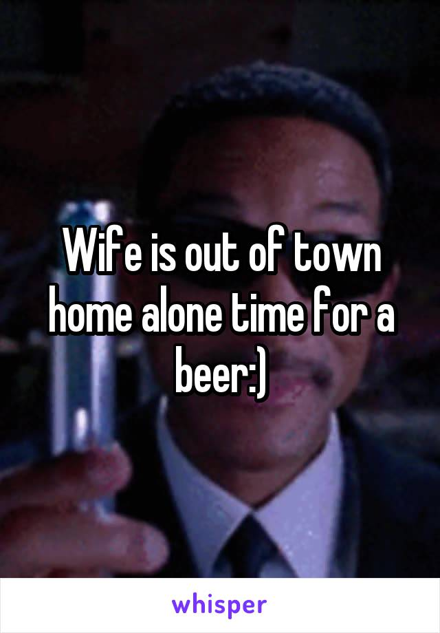 Wife is out of town home alone time for a beer:)