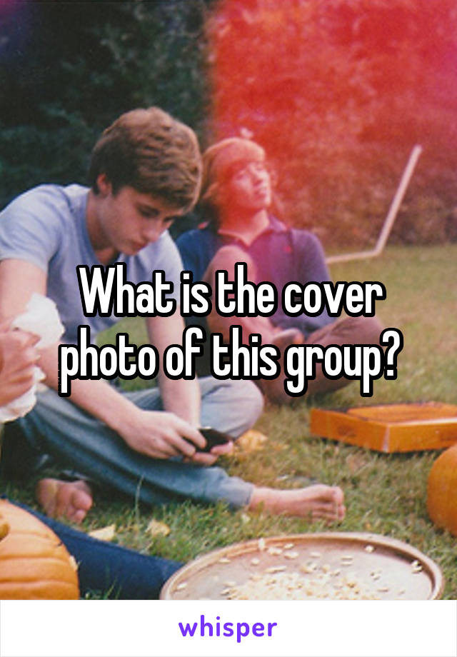 What is the cover photo of this group?