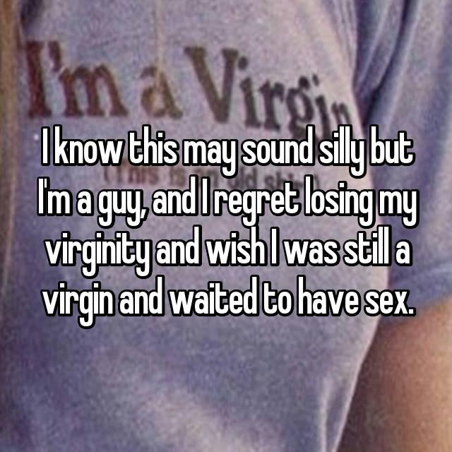 Regret loosing my virginity