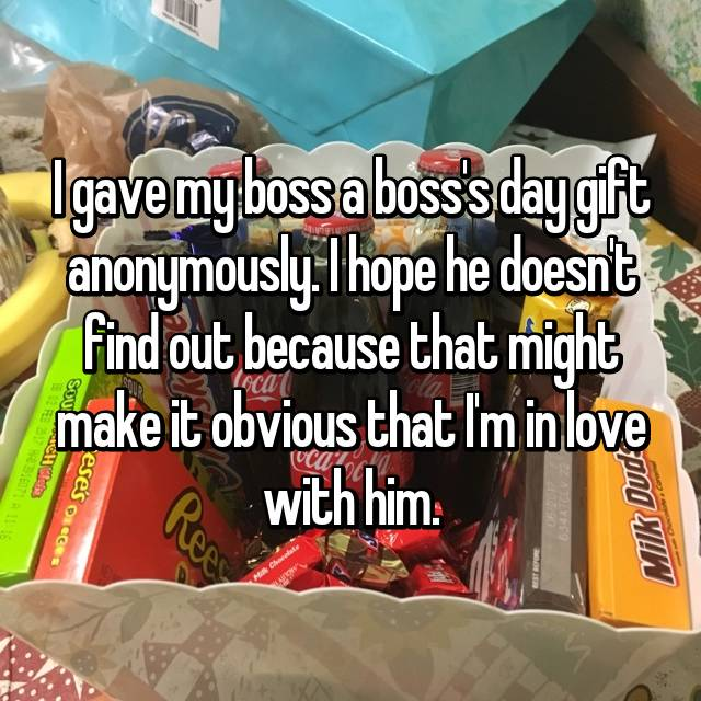 I gave my boss a boss's day gift anonymously. I hope he doesn't find out because that might make it obvious that I'm in love with him.