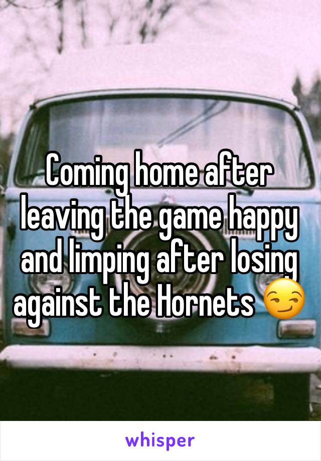 Coming home after leaving the game happy and limping after losing against the Hornets 😏
