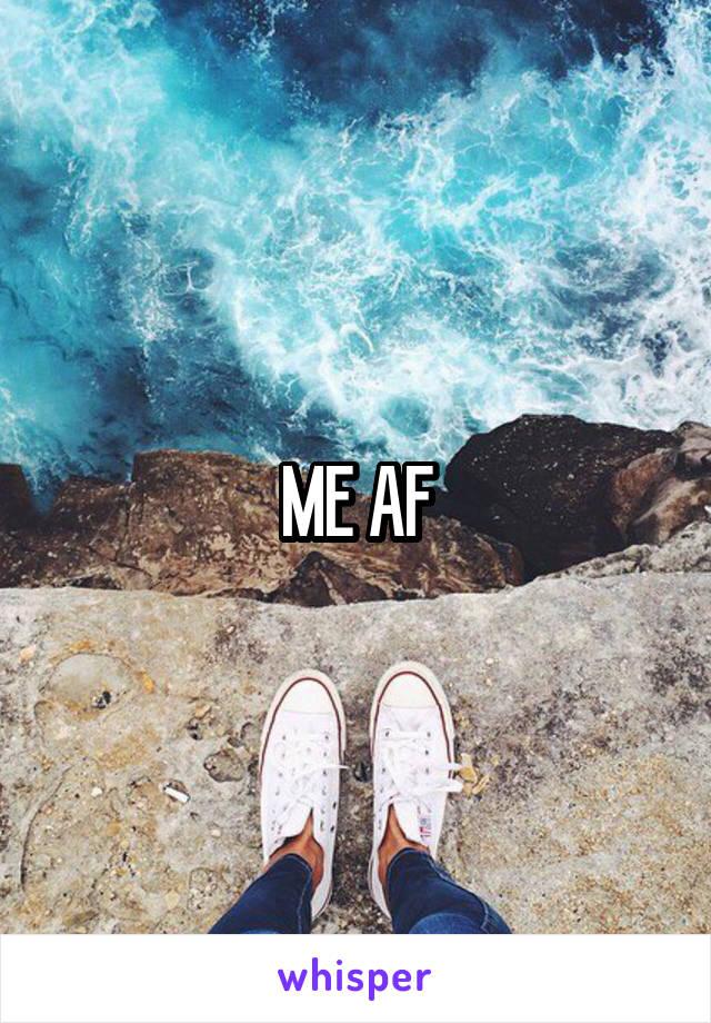 ME AF